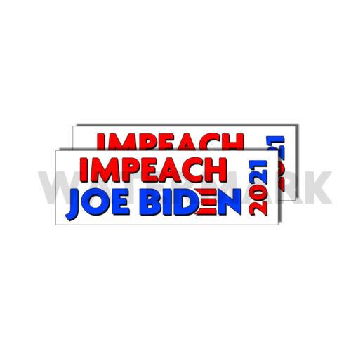 Impeach Biden 2021 - Keep America Great Sticker President Anti Biden US 2 PACK
