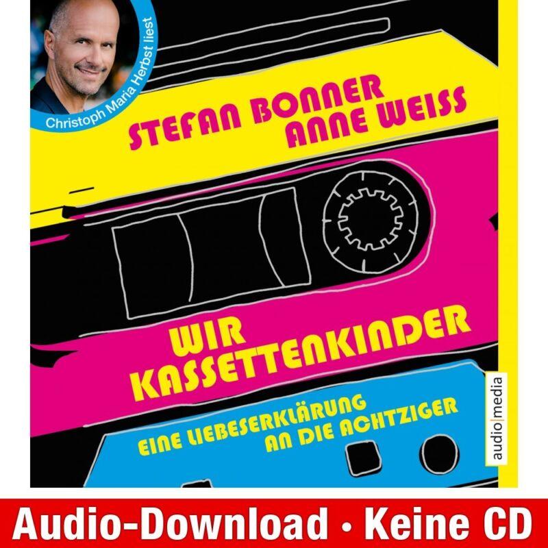 Hörbuch-Download (MP3) ★ S. Bonner: Wir Kassettenkinder. Eine Liebeserklärung a…