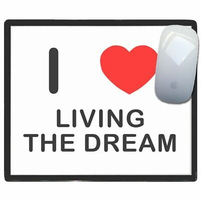 I Love Heart Living The Dream - Thin Pictoral Plastic Mouse Pad Mat Badgebeast