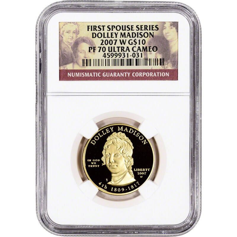 2007-W US First Spouse Gold 1/2 oz Proof $10 - Dolley Madison NGC PF70