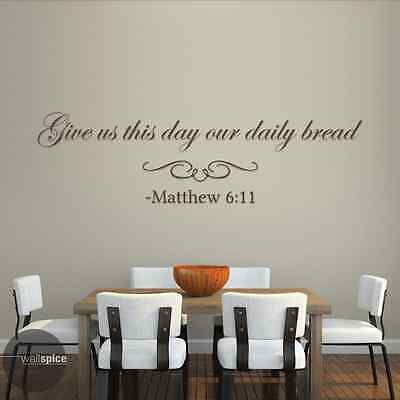Matthew 6 11 Give Us This Day Our Daily Bread Vinyl Wall Decal Sticker