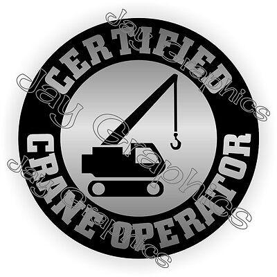 Certified Crane Operator Hard Hat Sticker Decal Bucket Truck Boom Lift Reach