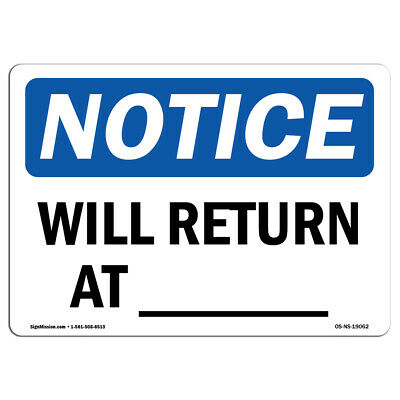 Osha Notice - Will Return At Sign Heavy Duty Sign Or Label