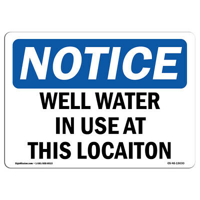 Osha Notice - Well Water In Use At This Location Sign Heavy Duty