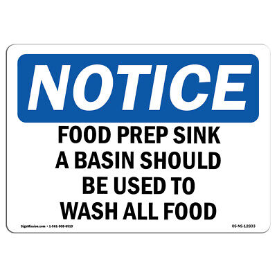 Osha Notice - Food Prep Sink Only A Basin Should Be Used Sign Heavy Duty