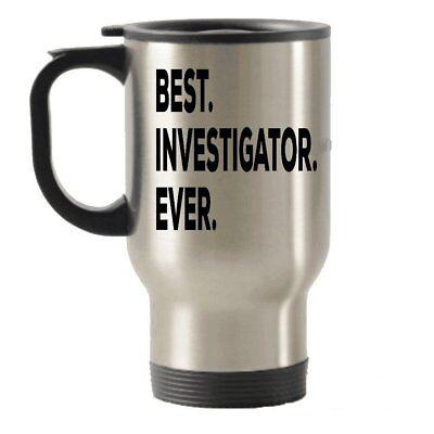 Gifts For Investigators - Best Investigator Ever Travel Mug -