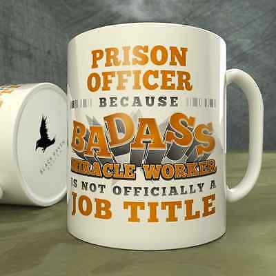 Prison Officer | Because Badass Miracle Worker is Not...a Job Title - Mug