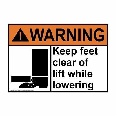 ComplianceSigns Plastic ANSI WARNING Keep Feet Clear Of Lift While Lowering...
