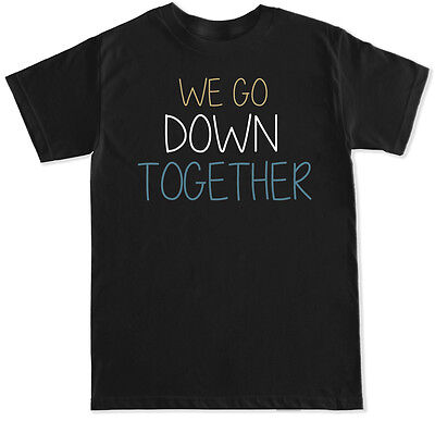 We Go Down Together Paris Chainsmokers Chain Smoker Halsey Closer Mens T Shirt