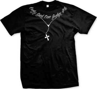 Only God Can Judge Me Christian Cross Rosary Tupac Tattoo Script Mens T Shirt