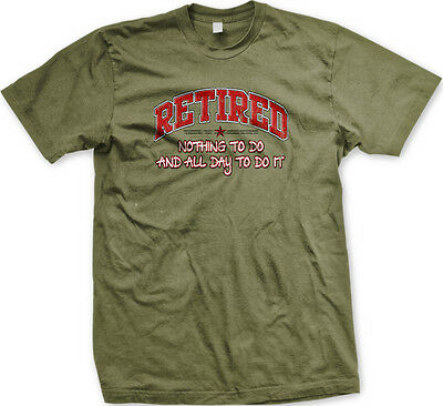 Retired Nothing To Do All Day To Do It Senior Job Career Work Home Mens T Shirt