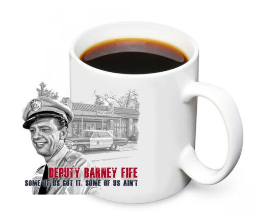 Mayberry NC Deputy Barney Fife Some of Us Got It 11oz Ceramic Coffee Mug