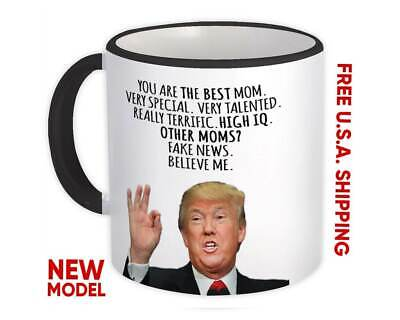 Gift for MOM : Donald Trump the Best Mom Funny Mug Christmas (For The Best Mom)