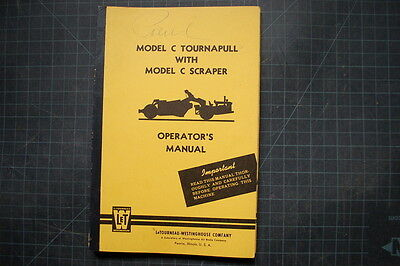 Letourneau Westinghouse Model C Tournapull Scraper Operation Operator Manual Oe