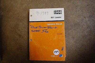 Case 821 Front End Wheel Loader Owner Operator Operation Maintenance Manual 1989