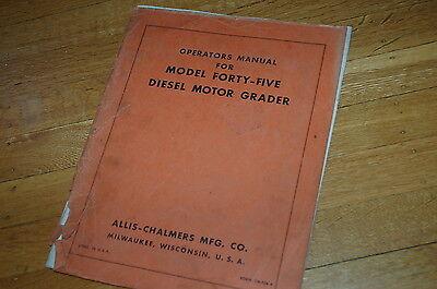 Allis Chalmers Model 45 Motor Grader Owner Operator Operation Manual Road Plow