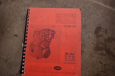 Twin Disc Td 44 610 611 620 Transmission Repair Service Manual Sm-147 Boat Motor
