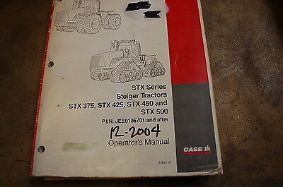 Case Steiger Stx 375 425 450 500 Tractor Owner Operator Maintenance Manual 2004