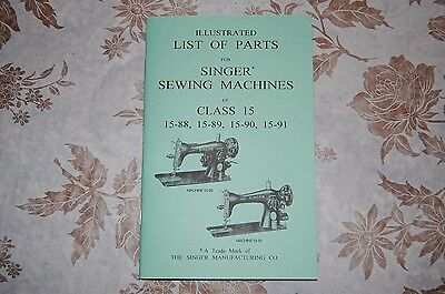 Illustrated Manual - Illustrated Parts Manual: Service Singer 15-88 15-89 15-90 15-91 Sewing machines