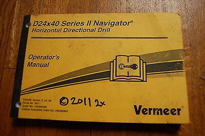 Vermeer D24x40 Navigator Horizontal Directional Drill Owner Operator Manual 2011