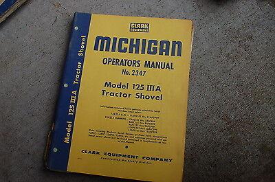 Michigan Clark 125 Iiia Front End Wheel Loader Owner Operator Operation Manual
