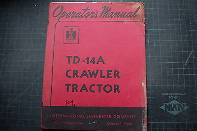 Ih International Harvester Td-14a Tractor Crawler Operator Manual Guide Dozer