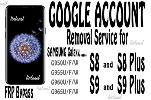 Google Account FRP Removal Service for Samsung Galaxy S8 S8 Plus S9 S9 Plus