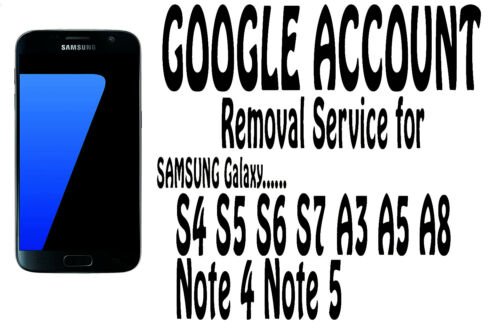 Google Account (FRP) Remove Service for Samsung  A3 A5 A7 S5 S6 S7 Note 4 Note 5