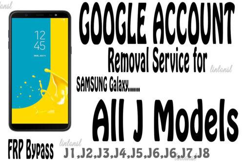 Google Account FRP Removal Service for Samsung Galaxy j1 j2 j3 j4 j5 j6 j7 j8