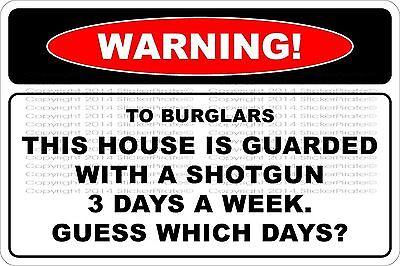 "*Aluminum* Warning To Burglars House Guarded With Shotgun 8""x12"" Metal Sign NS"