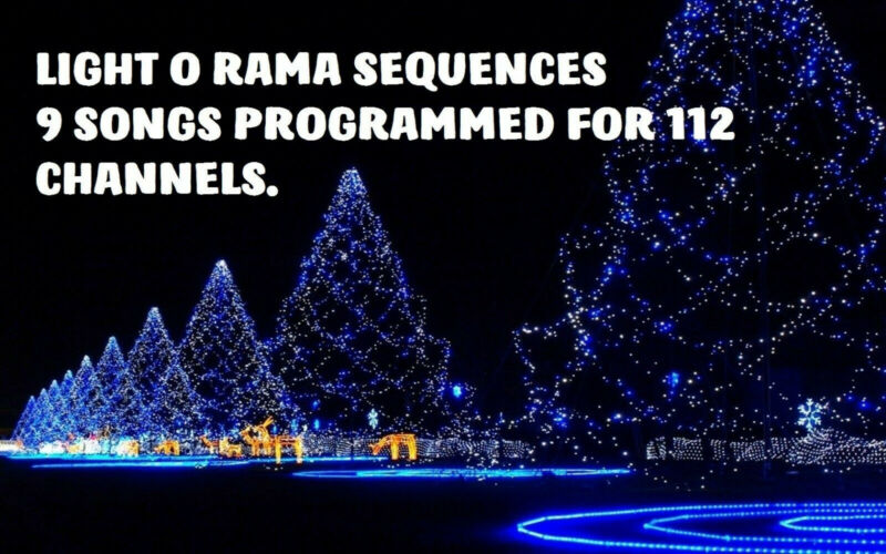 LIGHT O RAMA SEQUENCES 9 SONGS PROGRAMMED FOR 112 CHANNELS