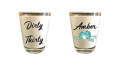 Custom Shot Glass (Shot Glass Dirty thirty- Custom/personalized)