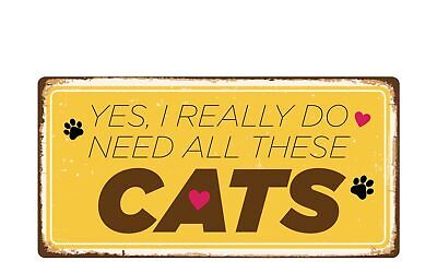 """2755HS Yes I Really Do Need All These Cats 5""""x10"""" Novelty Si"""