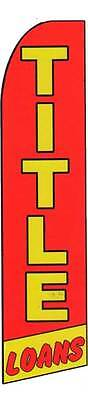 Title Loans Red Yellow Flutter Swooper Flag Advertising Sign 3  Wide Banner Only