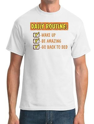 Daily Routine - Wake Up -Be Amazing - Go Back To Bed - Funny - Mens T-Shirt