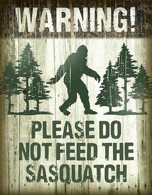 Sasquatch - Warning Please Don't Feed Rustic Retro Tin Metal Sign 13 x 16in
