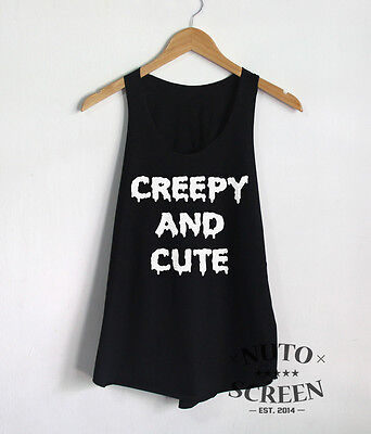 Creepy And Cute Tank Top Quote Shirt Women Clothing Shirt Funny Tumblr Tops Tees - Funny And Creepy