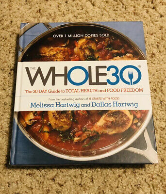 The Whole 30 Book 30 Day Guide To Food Freedom New Without Tags Hardcover