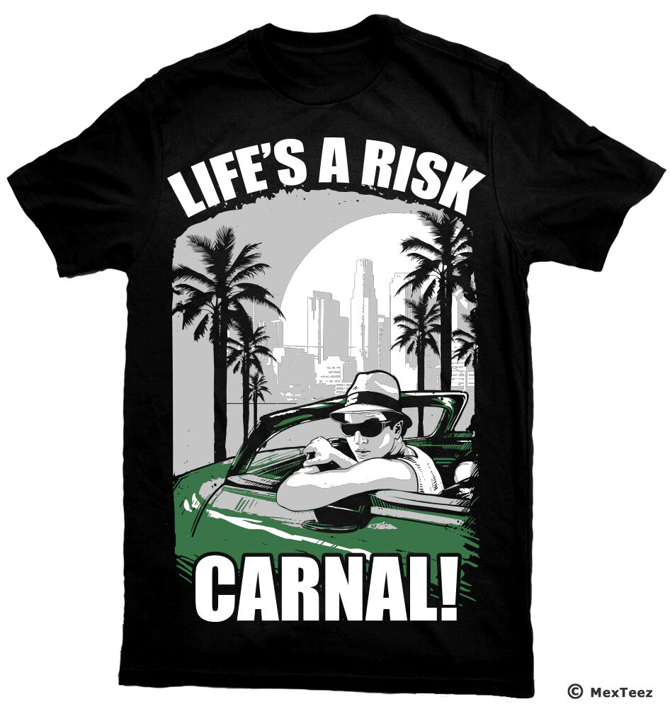 "Blood In Blood Out ""Life's A Risk Carnal� T-Shirt"