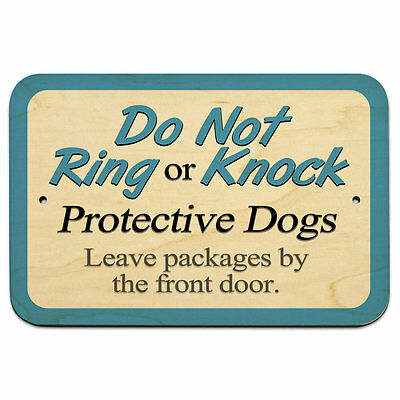 "Do Not Ring or Knock Protective Dogs Leave Packages by Door 9"" x 6"" Wood Sign"