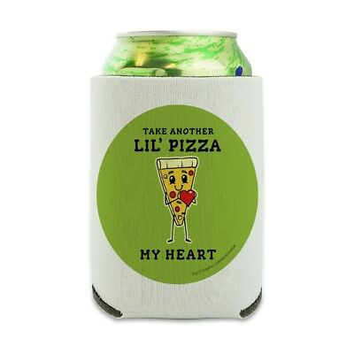 Take Another Lil' Pizza Piece My Heart Can Cooler Drink Hugger Insulated Holder Lil Huggers