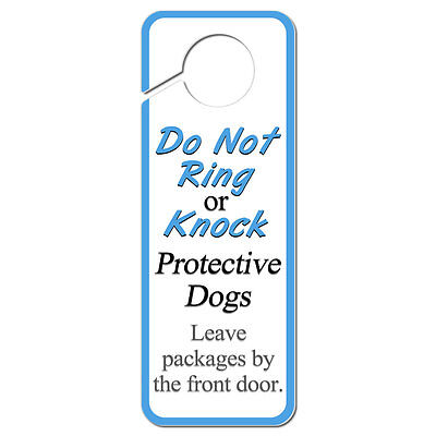 Do Not Ring Knock Protective Dogs Leave Packages Door Plastic Door Hanger Sign