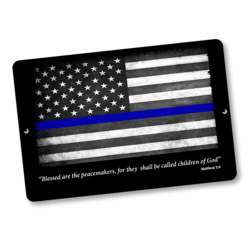 Thin Blue Line Flag Mat 5:9 Blessed Are The Peacemaker 8x12 In. Aluminum Sign