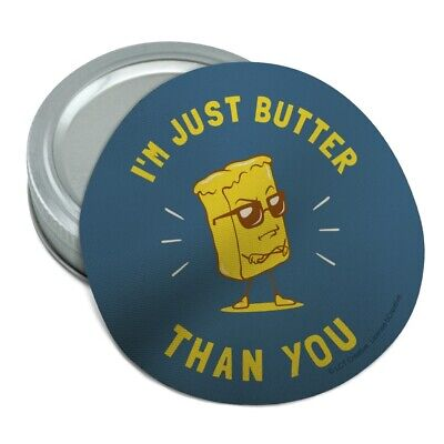 I'm Just Butter Better Than You Funny Humor Rubber Non-Slip Jar Gripper
