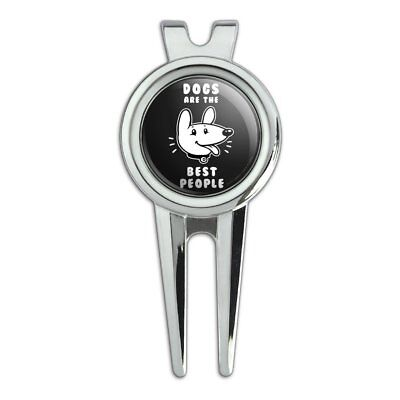 Dogs are the Best People Funny Humor Golf Divot Repair Tool and Ball Marker