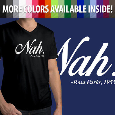 Rosa V-neck Tee (Nah Rosa Park 1955 Funny Humor Fun Cool Quote Ultra Soft Mens Tee V-Neck T-Shirt)