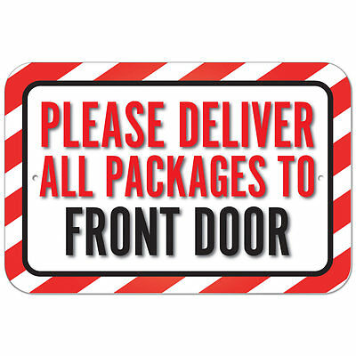 Plastic Sign Please Deliver All Packages To Front
