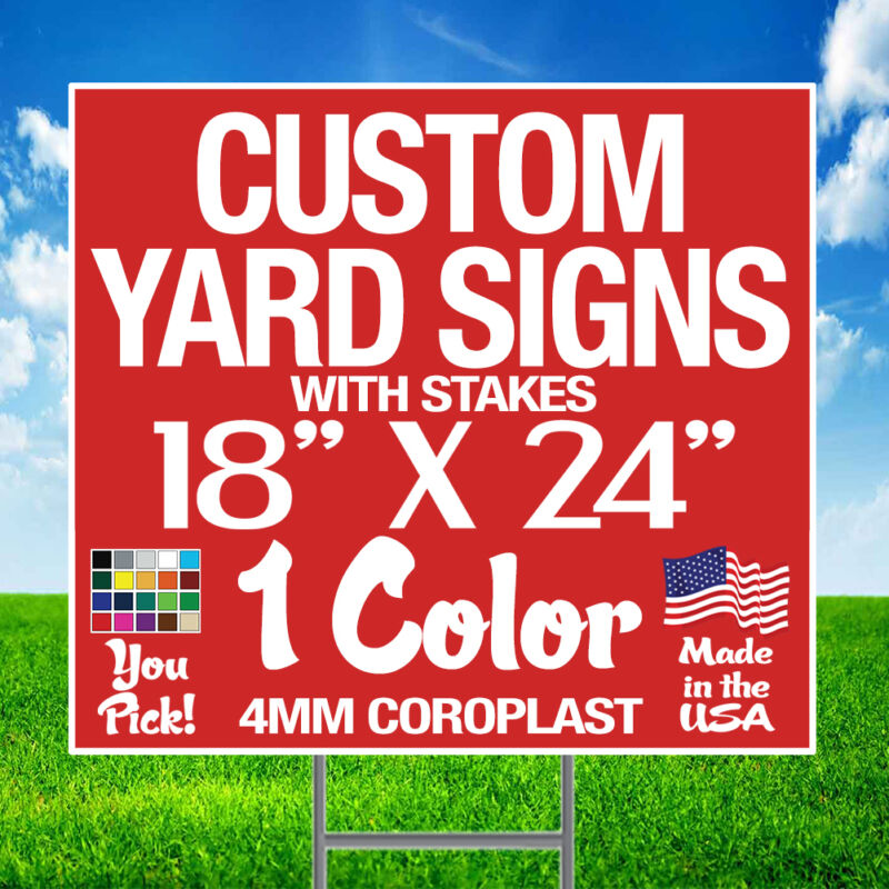 50 18x24 One Color Yard Signs Custom Double Sided + Stakes