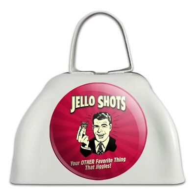 Jello Shot Other Favorite Thing Jiggles Cowbell Cow Bell Instrument (Jiggle Bells)