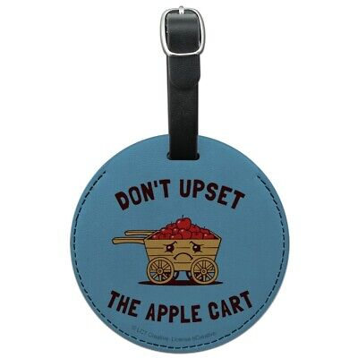 Don't Upset the Apple Cart Funny Humor Round Leather Luggage Card ID Tag
